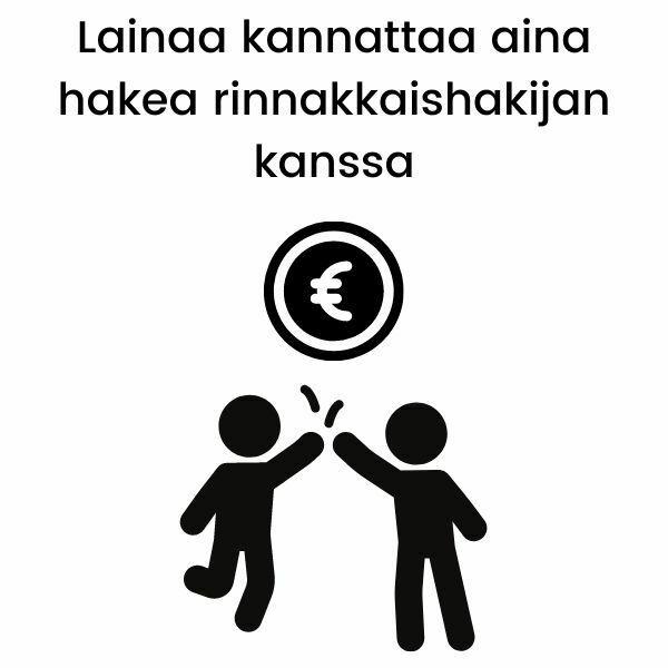 Hae lainaa aina yhdessä jonkun kanssa. Rinnakkaishakijan avulla saat lainaa edullisemmin