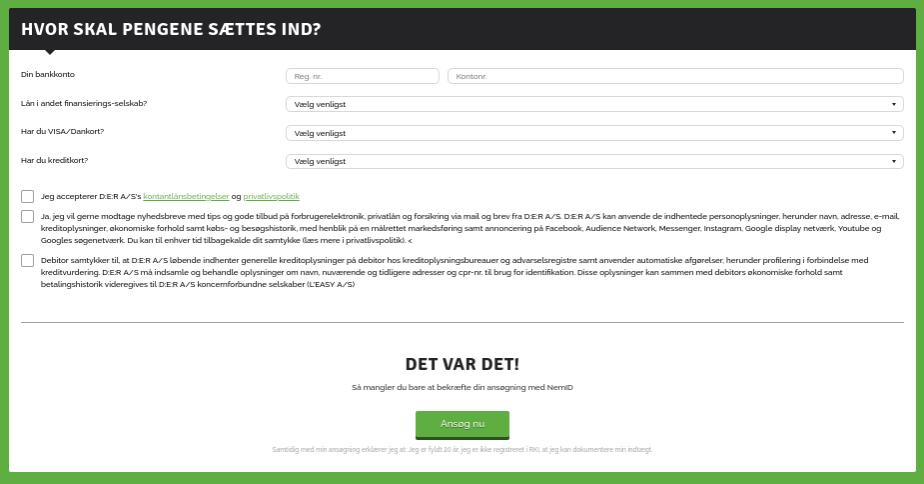 Anmeldelse af Føniks Privatlån   Man skal oplyse, hvor pengene skal sættes ind samt give samtykke.